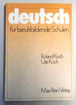 Deutsch für berufsbildende Schulen - Roland und Ute Koch - Max Rein Verlag