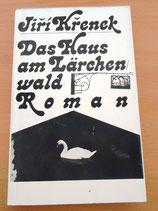 Jiri Krenek - Das Haus am Lärchenwald - Roman