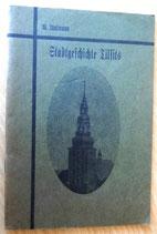 Übersicht der Stadtgeschichte Tilsits - Rbm. Dr. W. Thalman