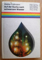 Walter Fellmann - Auf der Suche nach schwarzem Wasser - Der Kinderbuchverlag Berlin
