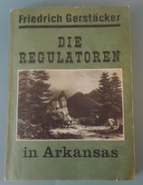 Friedrich Gerstäcker - Die Regulatoren in Arkansas