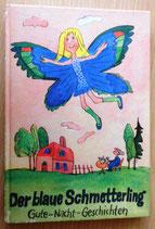 Der blaue Schmetterling und andere Gute-Nacht-Geschichten - Der Kinderbuchverlag Berlin