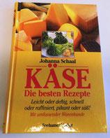 Johanna Schaal - Käse - Die besten Rezepte - Seehamer Verlag 1999