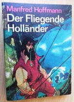 Manfred Hoffmann - Der fliegende Holländer - Verlag Neues Leben Berlin