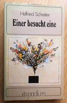 Helfried Schreiter - Einer besucht eine - 14 Geschichten