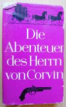 Die Abenteuer des Herrn von Corvin - Aus seinen Lebenserinnerungen