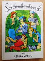 Martin Viertel - Schlambambomil oder Der eiserne Seehund - Der Kinderbuchverlag Berlin