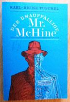 Karl-Heinz Tuschel - Der unauffällige Mr. McHine - Militärverlag der DDR