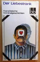 Der Liebestrank - Französische Kriminalgeschichten - Aufbau-Verlag