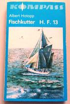 Kompass-Bücherei - Albert Hotopp - Fischkutter H. F. 13