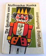 Wolfgang Buschmann - Die Geschichte vom Nussknacker Kunka - Der Kinderbuchverlag Berlin