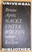 Bruno Apitz - Nackt unter Wölfen - Reclams Universal-Bibliothek