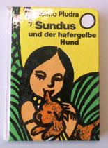 Sundus und der hafergelbe Hund - Benno Pludra - Der Kinderbuchverlag Berlin