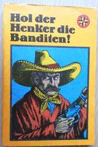 Hol der Henker die Banditen! Allerhand Abenteuer ... - Der Kinderbuchverlag Berlin