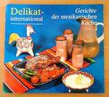 Delikat international - Gerichte der mexikanischen Küche - VEB Fachbuchverlag Leipzig DDR