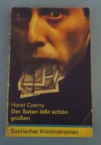 Horst Czerny - Der Satan läßt schön grüßen
