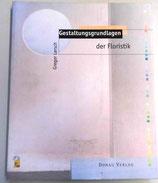 Gestaltungsgrundlagen der Floristik - Gregor H. Lersch - Donau Verlag