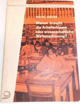 Heinz Heuer - Warum braucht die Arbeiterklasse eine wissenschaftliche Weltanschauung? - Dietz Verlag Berlin 1959