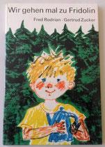 Gertrud Zucker - Wir gehen mal zu Fridolin - Der Kinderbuchverlag Berlin