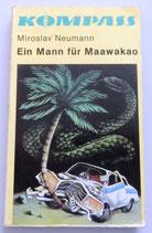 Kompass-Bücherei - Miroslav Neumann - Ein Mann für Maawakao