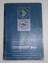 Betriebsanleitung für den PKW Trabant 601 - Ausgabe 1969 - DDR