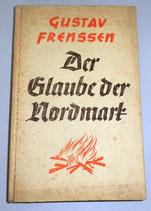 """Gustav Frenssen - Der Glaube der Nordmark"""" - Georg Truckmüller Verlag Stuttgart-Berlin 1936"""