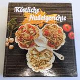 Köstliche Nudelgerichte - Christa Graichen und Gisela Wörpel - Vehling-Verlag 1991