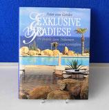 Exklusive Paradiese 99 Hotels zum Träumen und Genießen