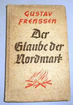 Der Glaube der Nordmark - Gustav Frenssen - Georg Truckmüller Verlag Stuttgart-Berlin - 1936
