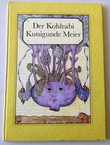 Der Kohlrabi, Kunigunde Meier - Verlag Junge Welt Berlin