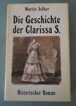 Martin Selber - Die Geschichte der Clarissa S.