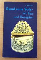 Rund ums Salz - mit Tips und Rezepten - VEB Fachbuchverlag Helga Schmiedel Leipzig - DDR