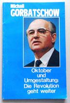 Michail Gorbatschow - Oktober und Umgestaltung: Die Revolution geht weiter