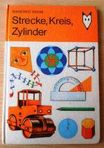 Strecke, Kreis, Zylinder - Manfred Rehm - Der Kinderbuchverlag Berlin