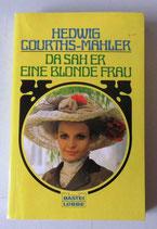 Da sah er eine blonde Frau - Hedwig Courths-Mahler