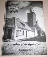 Bilder aus dem Kreis Rosenberg/Westpreußen - Verlag Gerhard Rautenberg