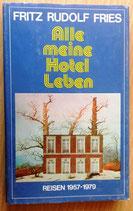 Fritz Rudolf Fries - Alle meine Hotel Leben, Reisen 1957-1979 - Aufbau-Verlag
