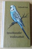 Sprechkünstler Wellensittich - Hellmuth Dost - Urania-Verlag Leipzig/Jena/Berlin