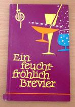 Ein feucht-fröhlich Brevier - Lyrik und Cocktails - Henschelverlag Berlin 1965
