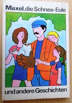 Maxl, die Schnee-Eule und andere Geschichten - Der Kinderbuchverlag Berlin