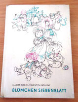 Blümchen Siebenblatt - Maxim Gorki/Valentin Katajew - Der Kinderbuchverlag Berlin