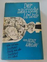 Heinz Kahlow - Der nautische Urlaub