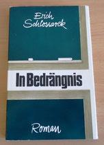 Erich Schlossarek – In Bedrängnis – Roman – Verlag Neues Leben Berlin 1983
