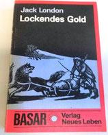 Jack London - Lockendes Gold - Basar Verlag Neues Leben Berlin