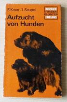 Aufzucht von Hunden - Dr. Fr. Knorr/I. Seupel - VEB Deutscher Landwirtschaftsverlag