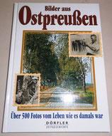 Bilder aus Ostpreußen - Dörfler Zeitgeschichte - Werner Buxa