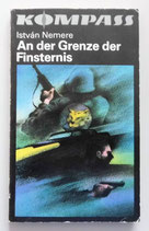 Kompass-Bücherei - István Nemere - An der Grenze der Finsternis