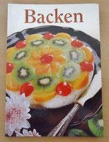Backen - Hausgemachte Köstlichkeiten aus der Backstube