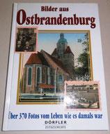 Bilder aus Ostbrandenburg - Dörfler Zeitgeschichte - Heinz Csallner