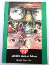 Klaus Beuchler - Der dritte Mann am Telefon - Tatsachenbericht 318